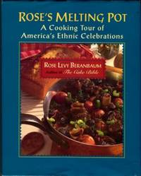 Rose's Melting Pot: A Cooking Tour Of America's Ethnic Celebrations by  Rose Levy Beranbaum - 1st Edition - 1993 - from Chris Hartmann, Bookseller and Biblio.com