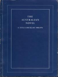 The Australian Novel: A Title Checklist 1900-1970