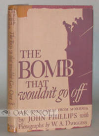 BOMB THAT WOULDN'T GO OFF AND OTHER FABLES FROM MORONIA by  John Phillips - Hardcover - 1941 - from Oak Knoll Books/Oak Knoll Press (SKU: 16125)