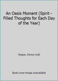 An Oasis Moment (Spirit -Filled Thoughts for Each Day of the Year)