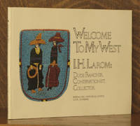 WELCOME TO MY WEST, I. H. LAROM: DUDE RANCHER, CONSERVATIONIST, COLLECTOR