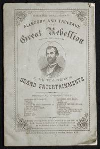 Grand National Allegory and Tableaux: The Great Rebellion; Written expressly for J. M. Hager's Grand Entertainment