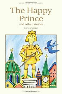 The Happy Prince & Other Stories (Children's Classics)