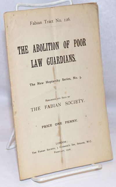 London: The Fabian Society, 1906. Pamphlet. 23p., 5.5 x 8.5 inches, wraps worn and soiled, horizonta...