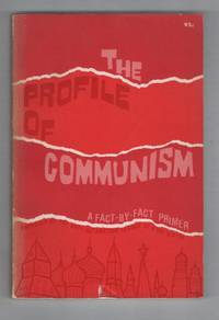 The Profile of Communism: A Fact-By-fact Primer (Freedom Books)