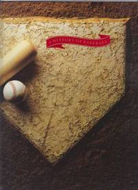 A History of Baseball by Consolidated Paper eds - Paperback - 1st Edition - 1989 - from ArchersBooks.com (SKU: 21840)