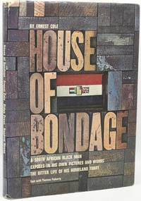 [HISTORY] [AFRICA] HOUSE OF BONDAGE: A South African Black Man Exposes in His Own Pictures and Words The Bitter Life of His Homeland Today