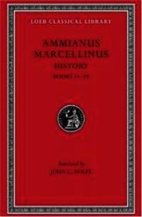 Ammianus Marcellinus: Roman History, Volume I, Books 14-19 (Loeb Classical Library No. 300)...