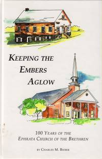 Keeping the Embers Aglow: 100 Years of the Ephrata Church of the Brethren