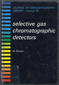 Selective Gas Chromatographic Detectors. Journal of Chromatography Library Volume 36