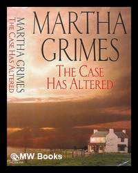 image of The case has altered : a Richard Jury novel / Martha Grimes