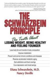 The Schwarzbein Principle: The Truth About Losing Weight, Being Healthy, and Feeling Younger by  Nancy  Diana; Deville - Paperback - 1 - 1999-05-01 - from Brockett Designs and Biblio.com