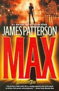 MAX: A Maximum Ride Novel First Trade Paperback Edition