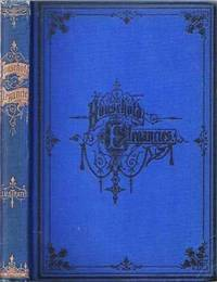 HOUSEHOLD ELEGANCIES:  Suggestions in Household Art and Tasteful Room Decorations by  Mrs. C.S. and Henry T. Williams Jones - Hardcover - Fourth Edition - 1877 - from R & A Petrilla, ABAA, IOBA and Biblio.co.uk