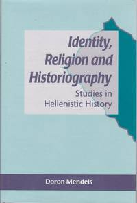 Identity, Religion and Historiography. Studies in Hellenistic History.