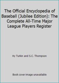 image of The Official Encyclopedia of Baseball (Jubilee Edition): The Complete All-Time Major League Players Register