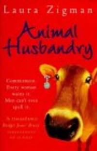 ANIMAL HUSBANDRY by Zigman, Laura - 1999