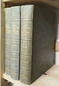 The Lake Champlain and Lake George Valleys (In Three Volumes)
