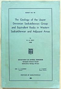 The Geology of the Upper Devonian Saskatchewan Group and Equivalent Rocks in Western Saskatchewan...