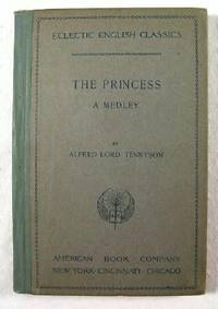 image of The Princess, a Medley : Eclectic English Classics