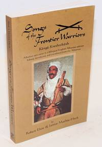 Songs of the Frontier Warriors: Kenge Kreshnikesh Albanian epic verse in a bilingual English-Albanian edition