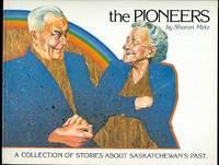 image of THE PIONEERS.  BASED ON THE SASKATCHEWAN RADIO SERIES.