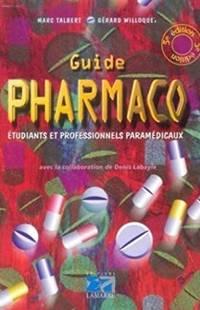 Guide pharmaco: Etudiants et Professionnels paramédicaux