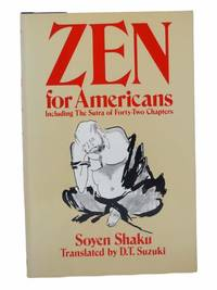 Zen for Americans: Including The Sutra of Forty-Two Chapters (An Unabridged Reprint of the 1913 Edition Entitled Sermons of a Buddhist)