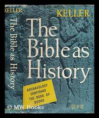 image of The Bible as history : archaeology confirms the Book of Books / by Werner Keller ; translated from the German by William Neil