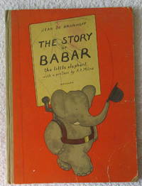 The Story of Babar the Little Elephant, with a Preface By A. A. Milne