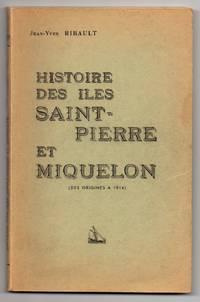 Histoire des Iles Saint-Pierre et Miquelon (des Origines a 1814)