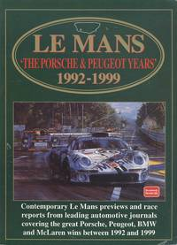Le Mans The Porsche & Peugeot Years 19921999: Racing: Porsche and Peugeot Years, 1992-99