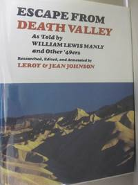 Escape from Death Valley As Told by William Lewis Manly and Other '49Ers