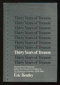Thirty Years of Treason: Excerpts from Hearings before the House Committee  on Un-American Activities, 1938-1968