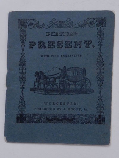 Worcester, : J. Grout, Jr., 1861. Wraps. Very Good. 24 pages. 9 x 11.5 cm. Printed blue wrappers, st...