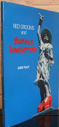 Red Grooms and Ruckus Manhattan by  Judd Tully - Paperback - 1st - 1977 - from The Wild Muse (SKU: 002569)