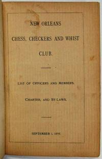 NEW ORLEANS CHESS, CHECKERS AND WHIST CLUB. LIST OF OFFICERS AND MEMBERS. CHARTER AND BY-LAWS. SEPTEMBER 1, 1895