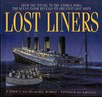 image of Lost Liners:from the Titanic to the Andrea Doria the Ocean Floor Reveals It's Greatest Lost Ships.