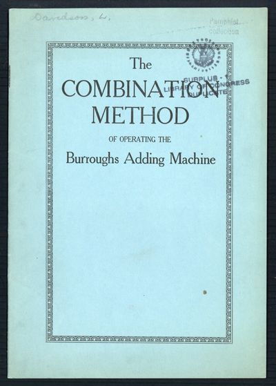1936. The combination method of operating the Burroughs adding machine . N.p., ©1936. Original blue...