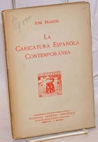 La Caricatura Espanola Contemporanea: Conferencia Organizada por el Ministerio de Instruccion Publica y Bellas Artes Y Leida por su Autor en el Ateneo de Madrid el Dia 3 de Marzo de 1915