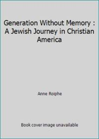 Generation Without Memory : A Jewish Journey in Christian America