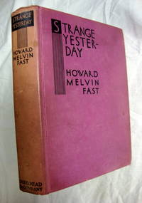 Strange Yesterday by Howard Fast; Dodd, Mead & Co., NY 1934 scarce title