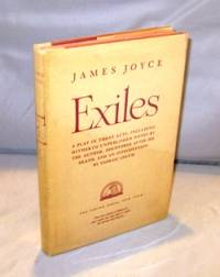Exiles:  A Play in Three Acts Including Hitherto Unpublished notes by the Author.