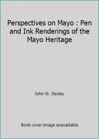 Perspectives on Mayo : Pen and Ink Renderings of the Mayo Heritage