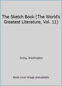 The Sketch Book The World's Greatest Literature  Vol. 11