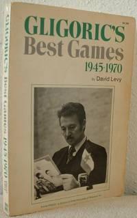 Gligoric's Best Games 1945-1970