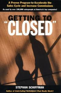 Getting to Closed: A Proven Programme to Accelerate the Sales Cycle and Increase Commissions