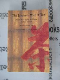 The Japanese Way of Tea: From Its Origins in China to Sen Rikyu