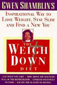 image of The Weigh down Diet : The Inspirational Way to Lose Weight, Stay Slim and Find a New You