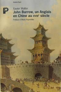 John Barrow : Un Anglais en Chine au XVIIIe siècle.